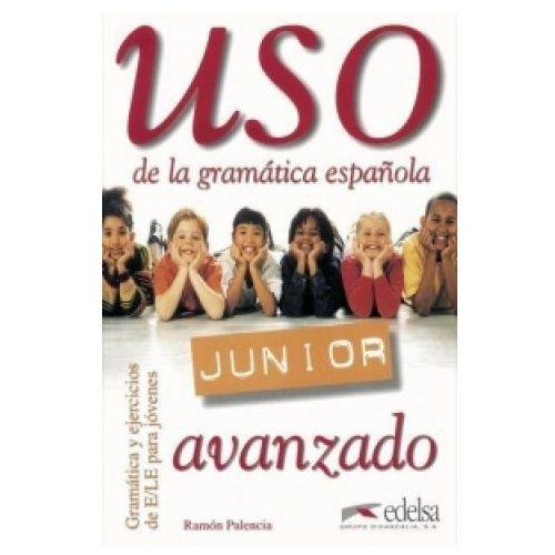 Uso de la gramatica espanola Junior avanzado - Ramon Palencia, Edelsa