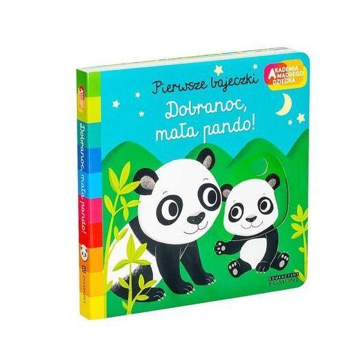 Dobranoc, mała pando! akademia mądrego dziecka. pierwsze bajeczki (9788327669971)
