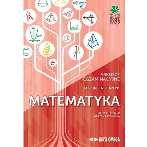 Matematyka Matura 2021/22 Arkusze egzaminacyjne poziom rozszerzony - Ołtuszyk Irena, Polewka Marzena - książka (424 str.)
