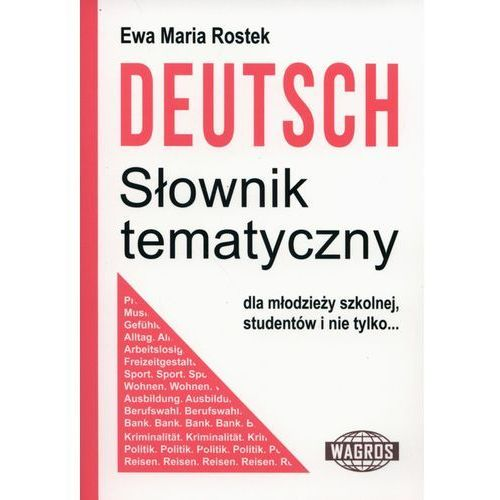 Deutsch. Słownik tematyczny WAGROS - Ewa Maria Rostek