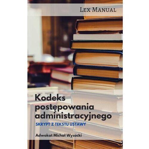 Kodeks postępowania administracyjnego Skrypt z tekstu ustawy - Michał Wysocki (MOBI)