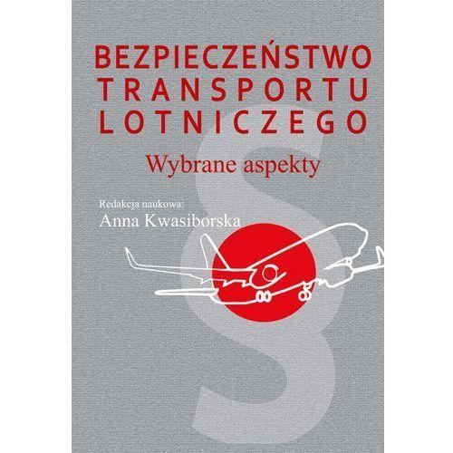 Bezpieczeństwo transportu lotniczego - Wysyłka od 3,99 (278 str.)