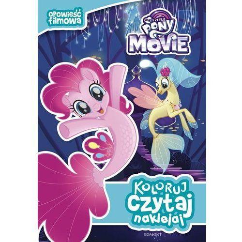 My Little Pony the Movie Koloruj czytaj naklejaj, oprawa broszurowa