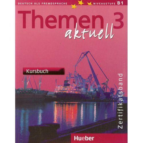 Themen aktuell 3 Zertifikatsband Kursbuch, hueber verlag
