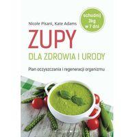Zupy dla zdrowia i urody (184 str.)
