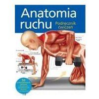 Anatomia ruchu. Podręcznik ćwiczeń, Ken Ashwell
