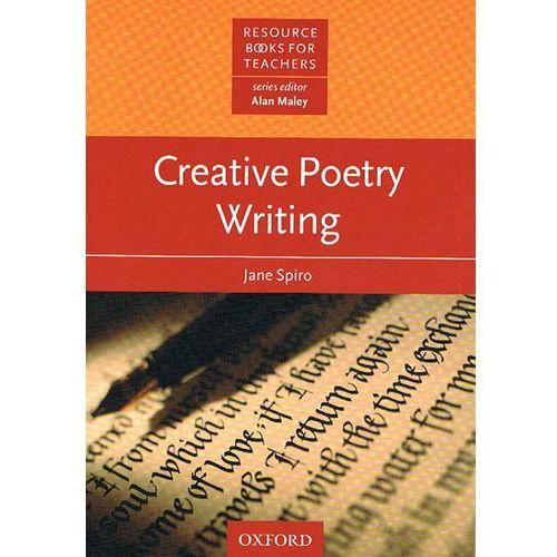 Resource Books for Teachers Creative Poetry Writing, Jane Spiro