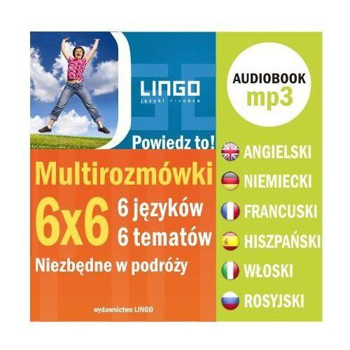 Multirozmówki 6x6. 6 języków - 6 tematów niezbędnych w podróży - Praca zbiorowa, praca zbiorowa