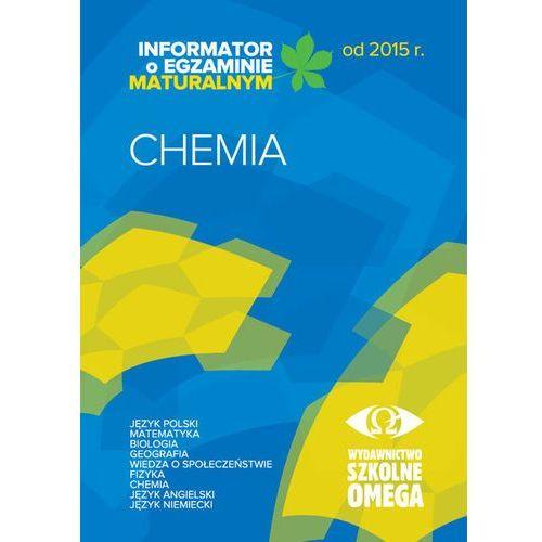 Informator Maturalny Chemia od 2015 r. OMEGA - Praca zbiorowa (2013)