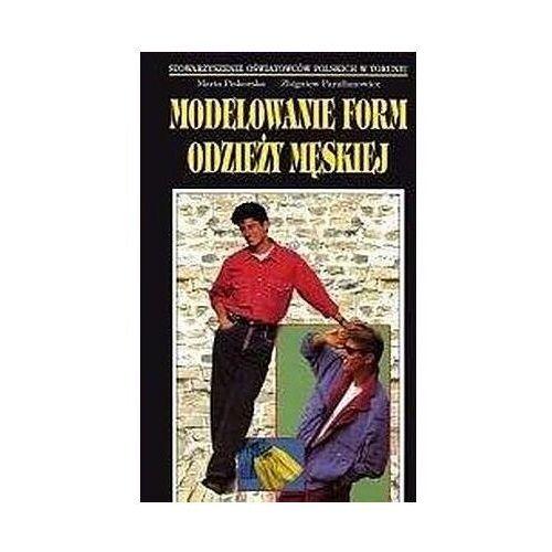 Modelowanie form odzieży męskiej - Maria Piskorska, Zbigniew Parafianowicz (9788390618753)