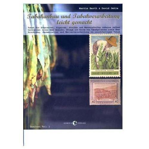Tabakanbau und Tabakverarbeitung leicht gemacht (9783929028218)