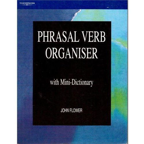 Phrasal Verb Organiser: with Mini-Dictionary (9780906717622)