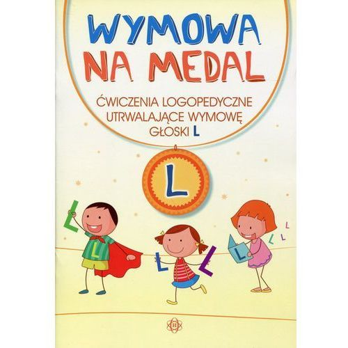 Wymowa na medal Ćwiczenia logopedyczne utrwalające wymowę głoski L, Harmonia