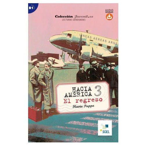Hacia America 3. El Regreso + Audio Online (64 str.)