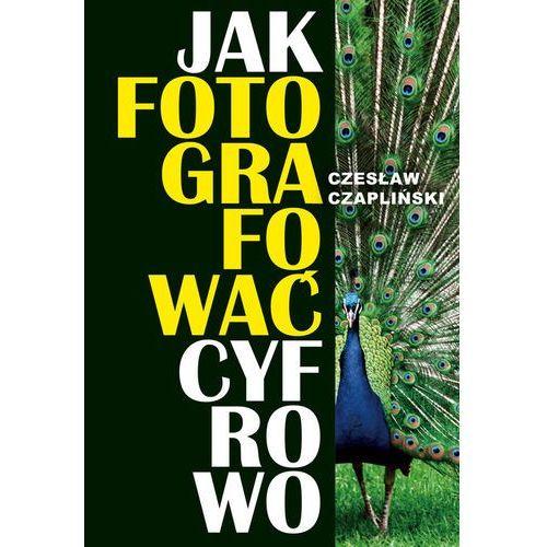 Jak fotografować cyfrowo (256 str.)