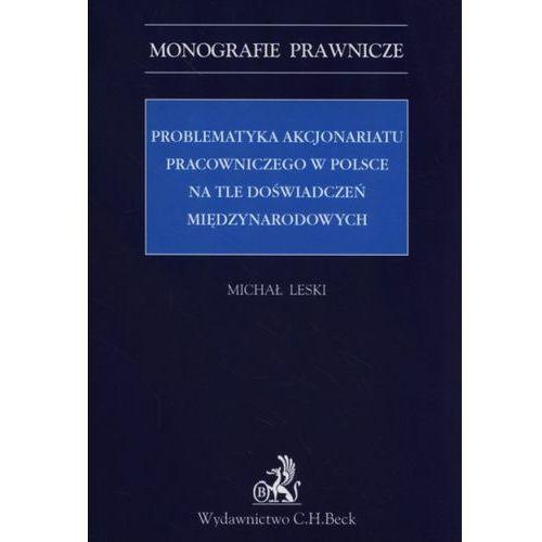 Problematyka akcjonariatu pracowniczego w Polsce na tle doświadczeń międzynarodowych, Leski Michał