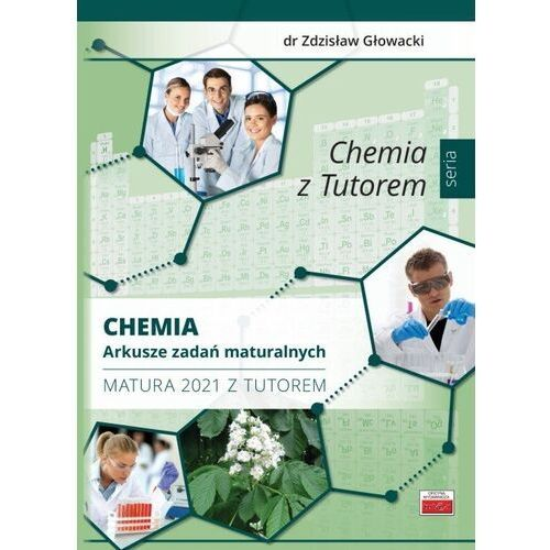 Chemia Arkusze zadań maturalnych Matura 2021 z Tutorem - Głowacki Zdzisław - książka (2021)