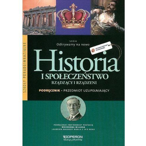 Historia Odkrywamy na nowo. Rządzący i rządzeni LO podręcznik - Praca zbiorowa (120 str.)