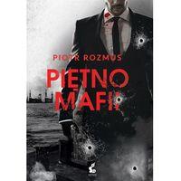 Piętno mafii - Piotr Rozmus (560 str.)