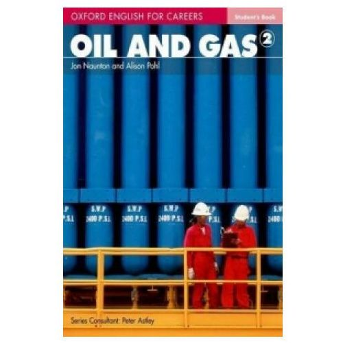 Oil and Gas 2 Oxford English for Careers: Książka Ucznia (9780194569682)