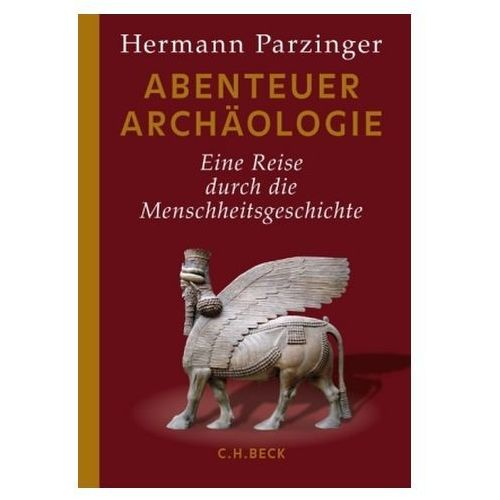 Abenteuer Archäologie Parzinger, Hermann