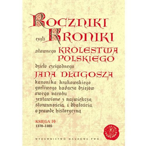 Roczniki czyli Kroniki sławnego Królestwa Polskiego (384 str.)