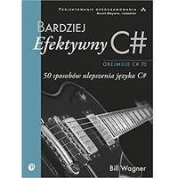 Bardziej efektywny C#, Bill Wagner