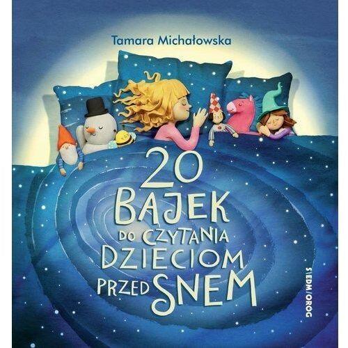 20 bajek do czytania dzieciom przed snem - tamara michałowska (160 str.)