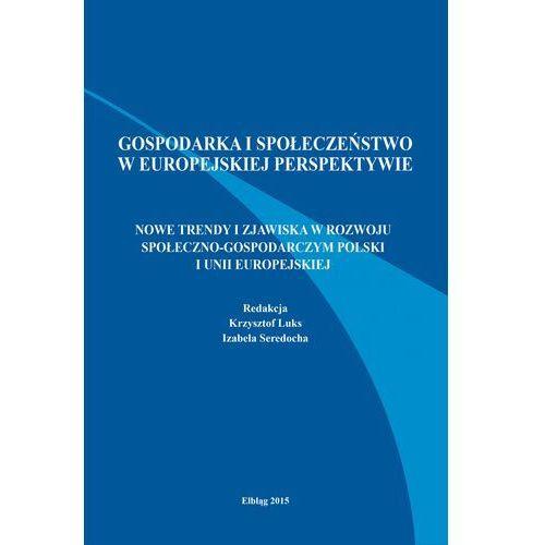 Nowe trendy i zjawiska w rozwoju społeczno-gospodarczym Polski i Unii Europejskiej (401 str.)