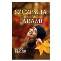 Szczęścia Też Chodzą Parami, Anna Bialer