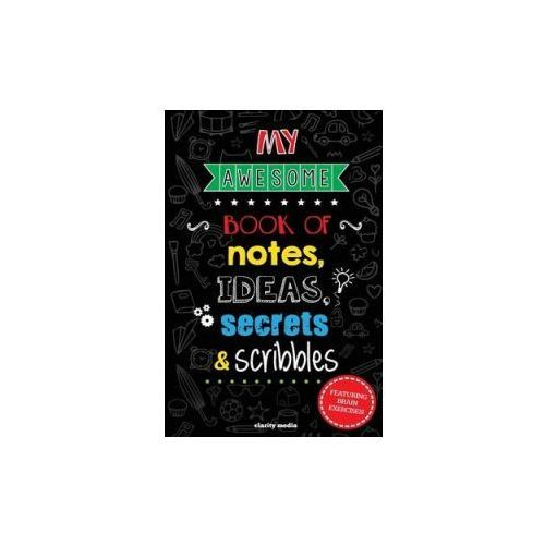 My Awesome Book of Notes, Ideas, Secrets & Scribbles: Featuring Brain Exercises