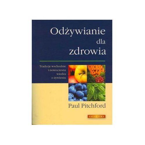"""""""Odżywianie dla zdrowia"""" Paul Pitchford"""