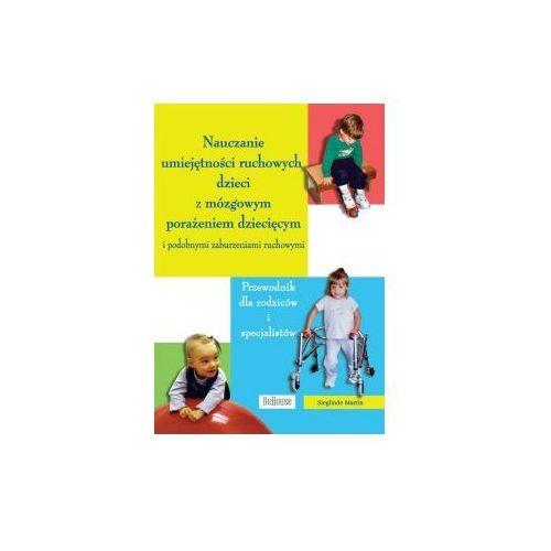 Nauczanie umiejętności ruchowych dzieci z mózgowym porażeniem dziecięcym i podobnymi zaburzeniami ruchowymi
