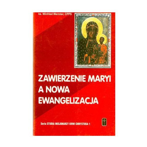 ZAWIERZENIE MARYI A NOWA EWANGELIZACJA, ks. Winfried Wermter