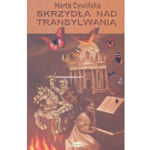 Skrzydła nad Transylwanią - Marta Cywińska