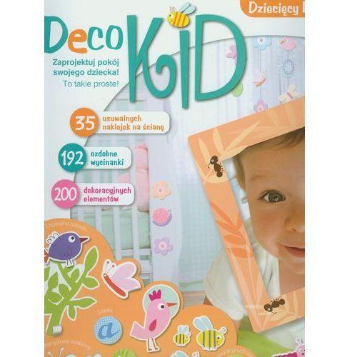 Deco Kid. Dziecięcy pokój marzeń (9788376602172)