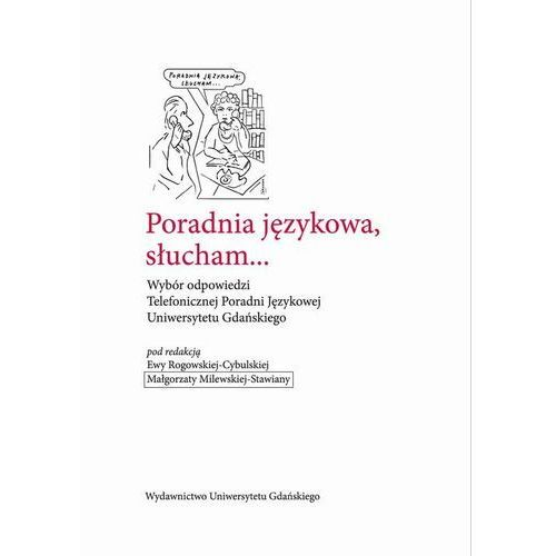 Poradnia językowa, słucham... Wybór odpowiedzi Telefonicznej Poradni Językowej Uniwersytetu Gdańskiego - No author - ebook