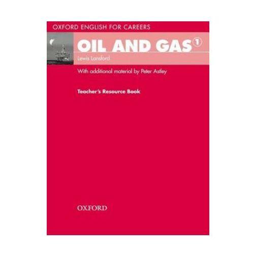 Oil and Gas 1 Oxford English for Careers: Książka Nauczyciela, oprawa miękka