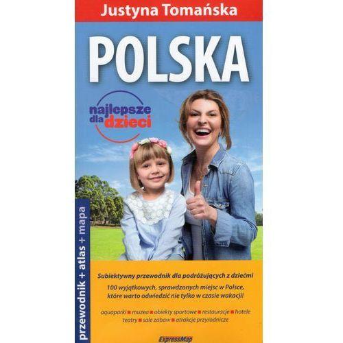 Polska 3w1. Najlepsze dla dzieci. Przewodnik. Mapa. Atlas (komplet), Justyna Tomańska