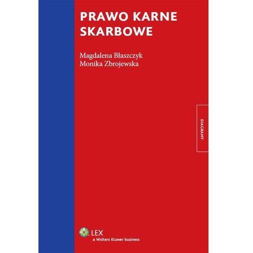 Prawo karne skarbowe - Błaszczyk Magdalena, Zbrojewska Monika, oprawa miękka