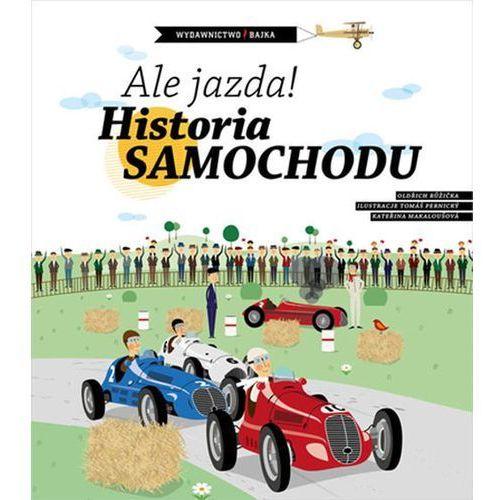 Ale jazda! Historia samochodu - Oldřich Růžička, praca zbiorowa