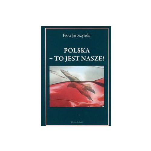 Polska – to jest nasze! (164 str.)